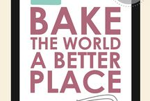 Baking Quotes / Thoughts and Truths about baking <3