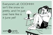 I HATE WINTER! / Cold weather funnies! / by Ginger Norsworthy