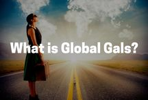 What is Global Gals? / At Global Gals, our mission is to empower and educate women of all ages and backgrounds to live, work and travel the world. Our vision is to help 1 million women transform their lives through travel!