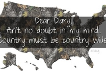 Country Must Be Country Wide♥ / by Jania Cook