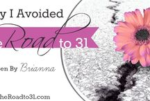 The Road to 31 / by Brianna Helton