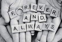 Forever & Always I'll Love You / by Darcie Nickolas