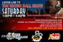 THE WAYNE SHOW / ONE LOVE - ONE SOUND!!! Listen to 106LIVERADIO.COM (LIVE) THE WAYNE SHOW on Saturday 1:00pm - 4:00pm @ www.106liveradio.com, www.power1021fm.com, www.reggaevibesradio.com,... Thanks for your support!