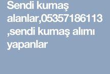 sendi kumaş alanlar 05357186113