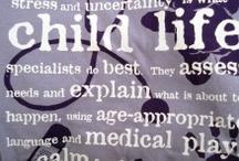 Child Life / by Emily Giannobile