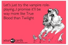 True Blood and Vamps / by Laura Robinson