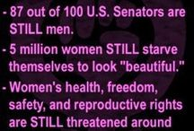 Feminism Facts & Figures / Women are half the world's population.  / by UWGB Feminists 4 Action