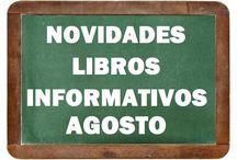Informativos AGOSTO 2016 / NOVIDADES libros informativos na Biblioteca Ánxel Casal AGOSTO 2016