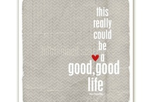GOOD LIFE / by Jennifer Chastain