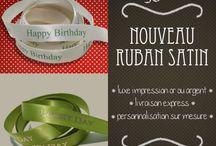 Ruban Express / Un ruban satin à personnaliser: rapide et pas cher du tout! A partir de 10m seulement au petit prix de €12 ~ qu'attendez-vous? C'est LE produit idéal pour vos décorations et événements