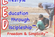 Homeschool - Lifestyle Education through Discipleship / Resources for Freedom & Simplicity in home education by Biblical Principles