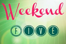 Weekend Five