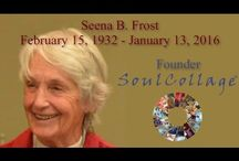 Seena B. Frost / This is a memorial board for Seena B. Frost. Share your Seena cards with one another. We share the 4 memorial videos created to share Seena's life with family, friends, colleagues and SoulCollagers throughout the world. / by SoulCollage®