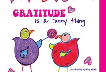 Gratitude Is a Funny Thing by Kathy Walsh / This book teaches children that gratitude is the key to a joyful life! My intention with this series is to give children the tools to live a more peaceful life.