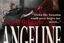 ANGELINE / Bride Brigade book two -- a young widow brings women from the east to marry bachelors in Tarnation, Texas because there are no marriage age women in town.