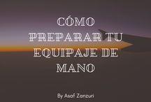 Cómo Preparar tu Equipaje de Mano / Asaf Zanzuri es un empresario con sede en México. Asegúrate un buen viaje con tu equipaje de mano bien hecho.