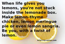 Inspiration / When life gives you lemons, lemonade isn't your only option.