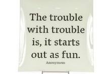 Just sayin / Tidbits of written wisdom or what not!