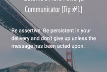 Communicate Powerfully. / Train your communication skills every day. It's the most important skill you can posses.