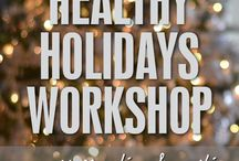Healthy Holidays / 'Tis the season to be eating…and packing on the pounds! For many, the holidays are a license to eat. Not this time! Let's keep the holidays healthy.