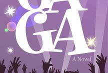 GAGA: A Novel / Women's fiction. So much fun to write about a groupie...and what happens when we throw our fears to the wind! www.leslietallmanning.com