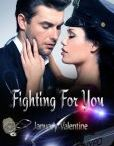 Fighting For You / Jewel & Indigo are a Manhattan couple fighting to get to the top, fighting each other. He's going to be a doctor. Girls flock to him, but he only has eyes for one. She's on her way to the NYPD Academy. Nothing will stop the momentum ... other than love. She needs him more than air, but refuses to give in. He's like wine. Rich and Intoxicating. One sip rocks her world.