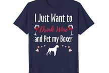 Drink Wine And My Pet Boxer / This board is for all people who loves drinking wine and dog lovers.
