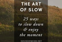Slow Living / Slow living and minimalism tips and trends, photos, details of everyday life.
