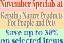 Sales Events at Kerstin's Nature Products For People And Pets / Each month I will offer many of my popular products at substantial savings! You can look forward to this page being updated with fresh content near the first of every month, so please be sure to stop by again around that time.  All orders must be received by 4:00pm EST on the last day of the month in order to qualify for discounts. Products are only available while supplies last.