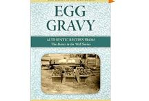 Egg Gravy by Linda K. Hubalek / Authentic Recipes from the Butter in the Well Series Book 3, Diary Quotes and Recipes. While doing the research from the Butter in the Well series, the author found old recipes and home remedies along with the family and community histories. The recipes had been handwritten in old ledger books, on scraps of paper, in margins of old cookbooks, and forever etched in the memories of the pioneer's children Hubalek interviewed.