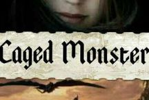 Caged Monster (My Wattpad Story) / The board for my story 'Caged Monster' on wattpad! (My username on it is xSnowDustx)
