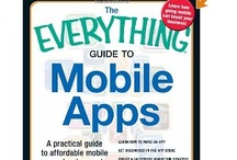 The Everything Guide to Mobile Apps / Expert advice on how to succeed in the mobile market!  Experts estimate that mobile app revenues will nearly quadruple over the next few years, but for many business owners and entrepreneurs, figuring out how to affordably create and market an app is a daunting challenge. But it doesn't have to be!