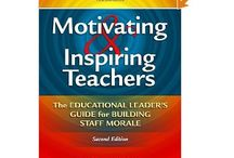 Staff Morale / Ideas for inspiring and motivating teachers!
