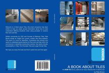 A Book About Tiles / This tile book covers fixing techniques and specification information for anyone working on either residential or commercial projects. The book offers information on current BS  guides relating to architectural ceramic or porcelain tiles.