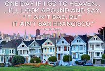 """San Francisco / """"San Francisco is 49 square miles surrounded by reality."""" - Paul Kanter"""