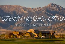 Housing Options for Retiring in Bozeman / Choosing to retire in Bozeman is a GREAT idea!  Now it's time to decide what time of home you want to spend your golden years in!