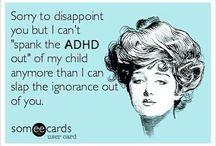 ADHD / by Frances Antila-Dyck