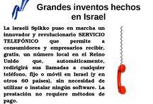 Inventos tecnológicos de Israel / Inventos que la nación de Israel, a aportado al fortalecimiento de la calidad de vida y el bien común.