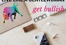 Live Like A Gentlewoman || Get Bullish