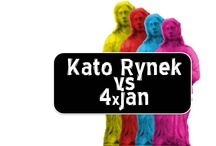 Kato Rynek vs 4xJan