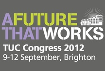 TUC Congress 2012: TUC photos / TUC photos from Congress 2012 in Brighton. / by Stronger Unions from the TUC