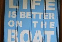 Life is better on the boat / Boats