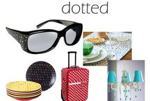 Dotted / Dots! who can resist them. they are fun, whimsical and so on-trend.