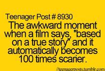 too true / They pratically describe my entire life