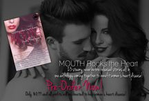 Mouth Rocks The Heart / by Author Kristen Hope Mazzola