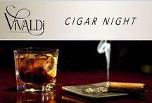 Cigar Night at Vivaldi Ristorante / Vivaldi Cigar Night, enjoy premium cigars, drinks, food and live entertainment on The Patio and main dining room.