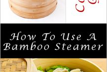 Bamboo Steaming / How to, recipes, cleaning