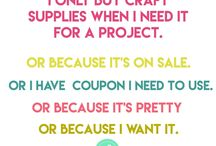 Craft Humor!  / Funny sayings & quotes for creatives, crafters and handmade makers.