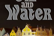 Oil and Water novella in Curacao / Scenes around the island nation of Curacao from the novella Oil and Water.