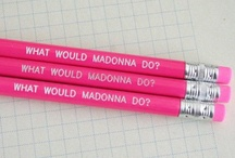 What would Madonna do?  / by Material Girl
